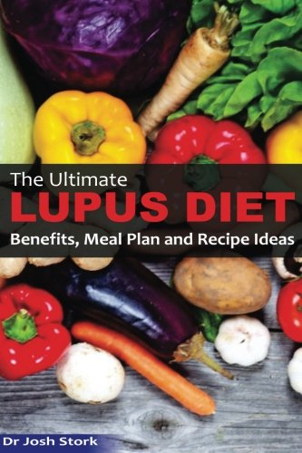 The Lupus Diet Plan: Meal Plans & Recipes To Soothe